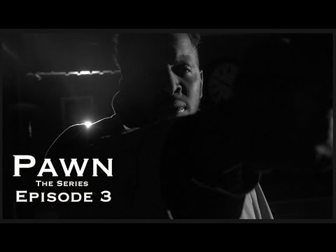 Pawn: The Series  Episode 3