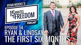 Episode 54: Ryan and Lindsay - The First Six Months - 15 Minutes To Freedom Podcast
