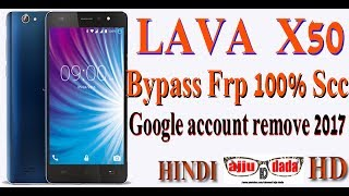 LAVA X50 BYPASS Frp 100% SCC Google account remove 2017