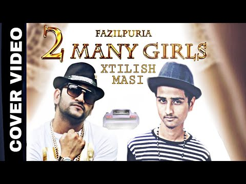 2 MANY GIRLS| VIDEO COVER BY XTILISH MASI...