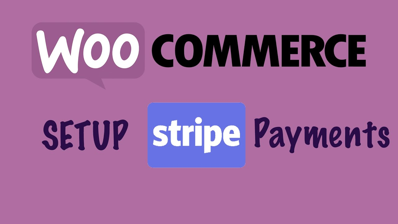 How to Setup WooCommerce Stripe Plugin for Payments