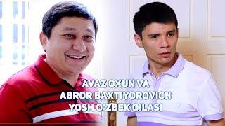 Avaz Oxun va Abror Baxtiyorovich - Yosh o