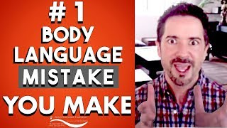The #1 Body Language MISTAKE you're making- Body Language Secrets- Professional Communication Skills