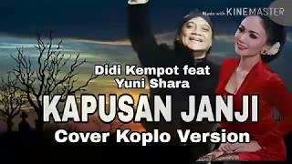 Download DIDI KEMPOT feat YUNI SHARA _ KAPUSAN JANJI _ KOPLO VERSION