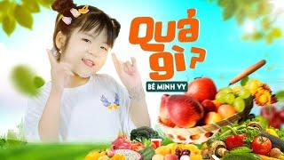 Quả Gì? ♪ Bé Minh Vy [MV 4K] ☀ Ca Nhạc Thiếu Nhi Cho Bé Hay Nhất 2020