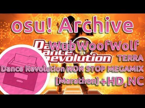 osu! Archive | WubWoofWolf | TERRA - Dance Revolution NON STOP MEGAMIX [Marathon] +HD,NC | FC 99.32%