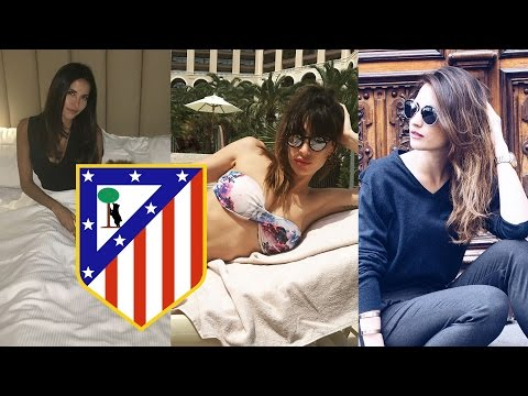The Hottest WAGs in Football - Atletico Madrid 2016/17
