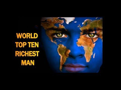 WORLD TOP TEN  RICHEST  MAN