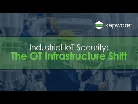 Industrial IoT Security: The OT Infrastructure Shift