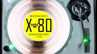 X-TENDED 80 - NON STOP DANCE MIX VOL. 3 (℗2009)