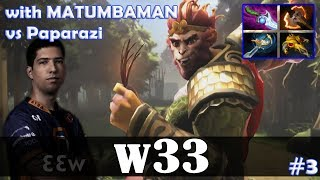 w33 - Monkey King MID | with MATUMBAMAN | vs Paparazi | Dota 2 Pro MMR  Gameplay #3