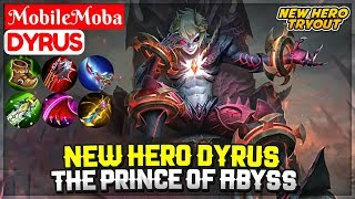 NEW HERO DYRUS THE PRINCE OF ABYSS [ New Hero Tryout Gameplay ] Mobile Legends