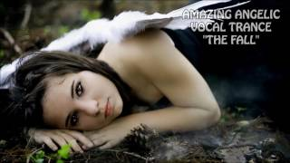 "AMAZING ANGELIC VOCAL TRANCE ""THE FALL"""