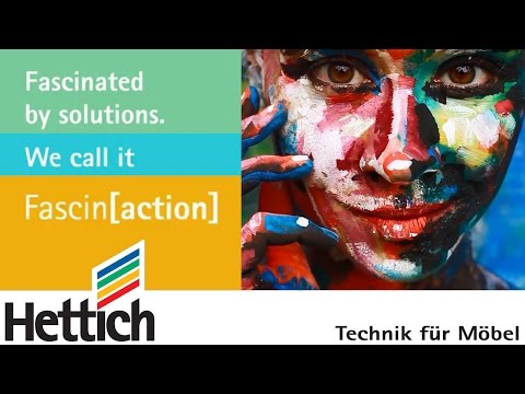 Fascin[action] - Fascinated by solutions. Hettich