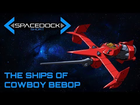 The Ships of Cowboy Bebop