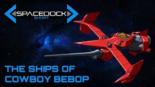 I take a look at the ships of the excellent Cowboy Bebop. SUPPORT SPACEDOCK: https://www.patreon.com/officialspacedock?ty=h FACEBOOK: ...