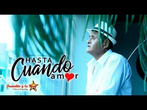 Hasta Cuando Amor - Danielito y la Perú Salsa (Videoclip Oficial)