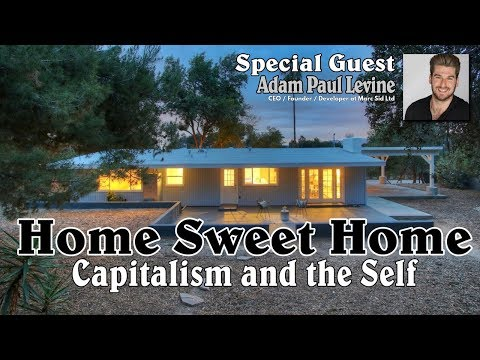 3KS Episode 33 Home Sweet Home: Capitalism and the Self
