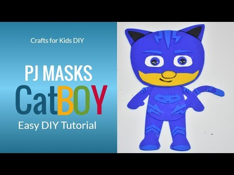 Easy DIY for kids / Kids Crafts /Foam CatBoy PJ Masks/ CatBoy PJ Masks DIY
