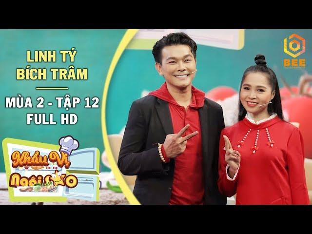 Khẩu Vị Ngôi Sao 2018 | Tập 12 | NS Linh Tý lần đầu công khai khen bà xã Bích Trâm trên truyền hình