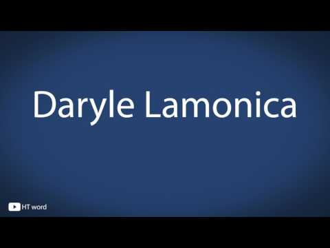 How to pronounce Daryle Lamonica