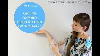 How To Use Online Oxford Collocation Dictionary | www.ReviseBeforeFlight.com