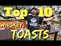Top 10 Best Toasts (according to whiskey drinkers)