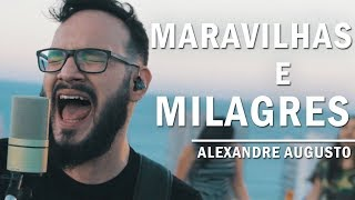 Alexandre Augusto - Maravilhas e Milagres (Live Session)