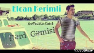 Senin toyun menim yasım, super azeri bass ayrılıq mahnısı ( Elcan Kerimli- Derd Gemisi  2017)