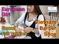 Vietnam Barber Shop EUROPEAN GIRL II - Seoul (Bangkok, Thailand)