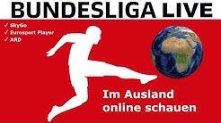 Fußball Bundesliga Live im Ausland schauen - Sky, Eurosport, ARD, Amazon