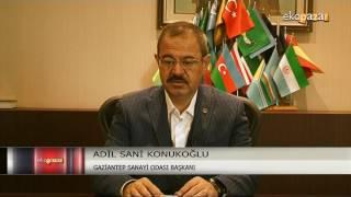 Gaziantep Sanayi Odası Başkanı Adil Sani Konukoğlu   Ekopazar 28 Ağustos 2016