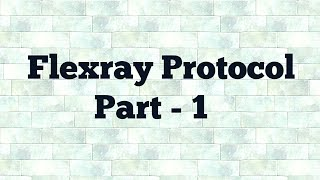 Flexray Introduction | Flexray Protocol | Flexray