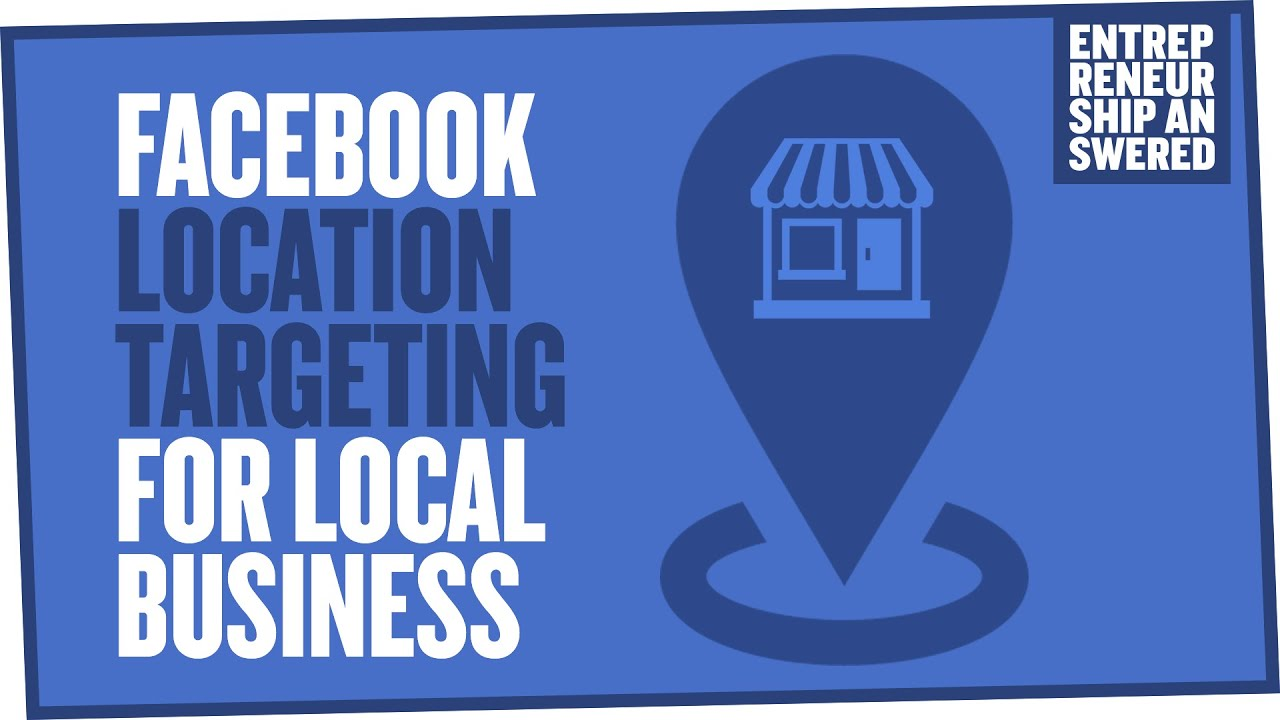 Facebook Location Targeting For Local Businesses