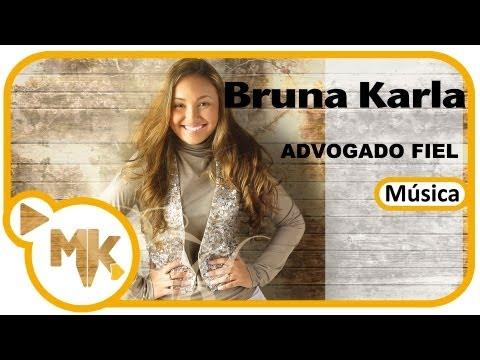 Bruna Karla - Advogado Fiel - Música - MK Publicitá / MK Music