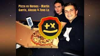Pizza vs Heroes - Martin Garrix, Alesso ft.Tove Lo (DAX Mashup)