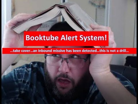 Booktube...This is Not a Drill...Inbound Missive...Take Immediate Cover...