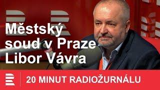 Libor Vávra: Nemám důvod svým soudcům nevěřit
