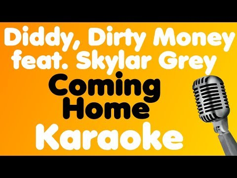 Diddy - Dirty Money - Coming Home (feat. Skylar Grey) - Karaoke