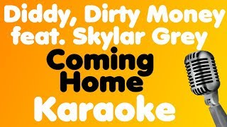 Diddy - Dirty Money - Coming Home (feat. Skylar Grey) - Karaoke