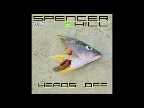 Spencer & Hill - Heads Off (Original Mix)