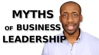 Small Business Leadership: 3 Ugly Myths Hidden In Your Business