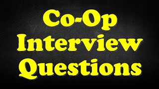 Co-Op Interview Questions