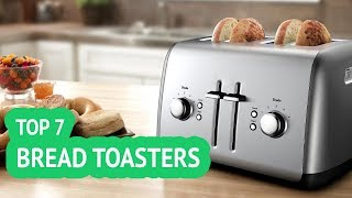 7 Best Bread Toasters 2018 Reviews