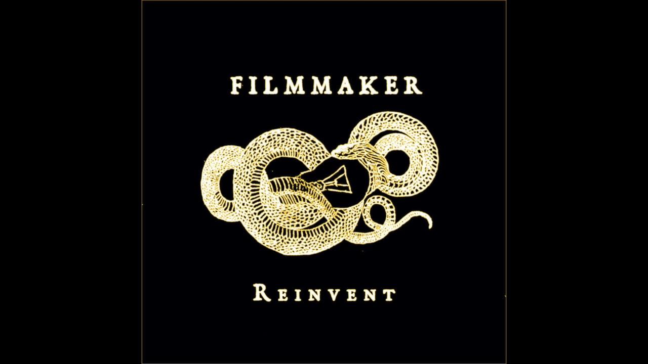 FILMMAKER - REINVENT [FULL EP]