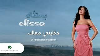 Elissa - Hekayti Maak Dj Fırat Karakılıç Remix