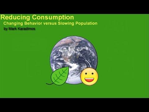 Reducing Consumption: Changing Behavior vs Slowing Population