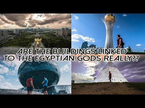 Kazakhstan ASTANA-BUILDINGS AND EGYPTIAN GODS?-DAY 2-EXPO 2017-PALACE OFF PEACE-BAITEREK TOWER-