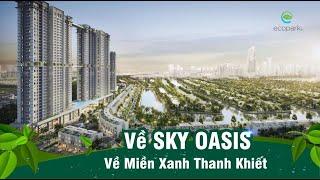 Giới thiệu Chung cư Sky Oasis - The Island Bay - Ecopark