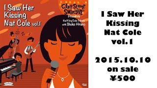 アーティスト:Clap Stomp Swingin' タイトル:I Saw Her Kissing Nat C...